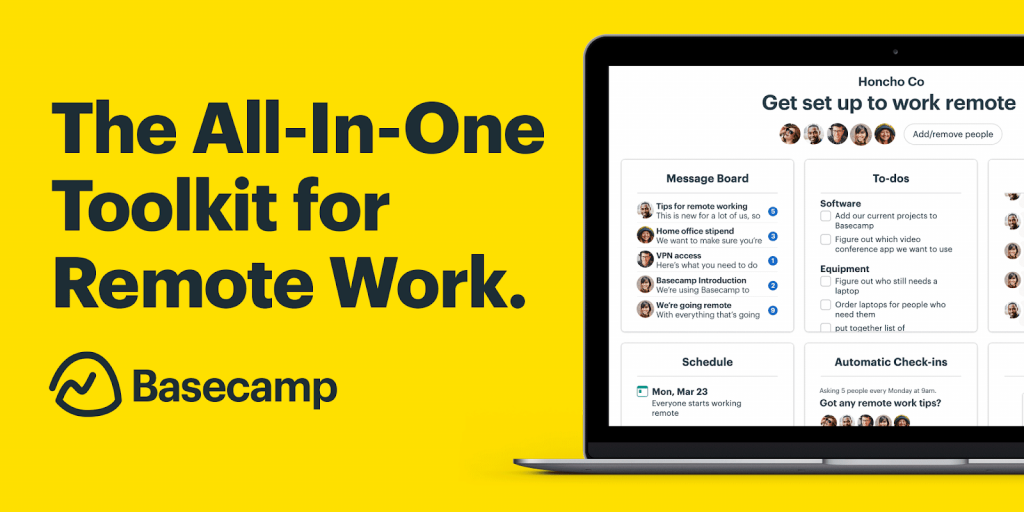 BaseCamp is an all-in-one software for working remotely